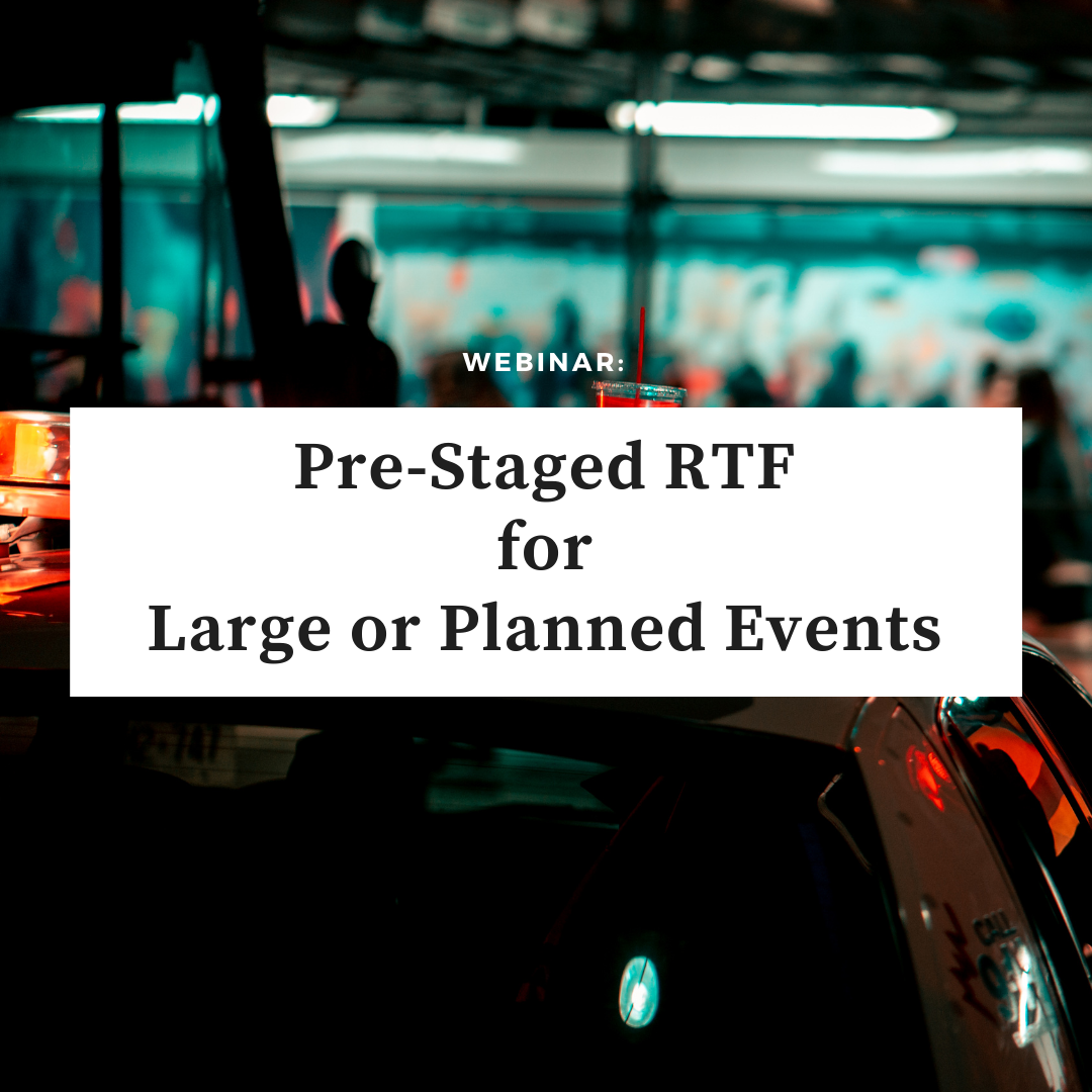Pre-Staged RTF for Large or Planned Events