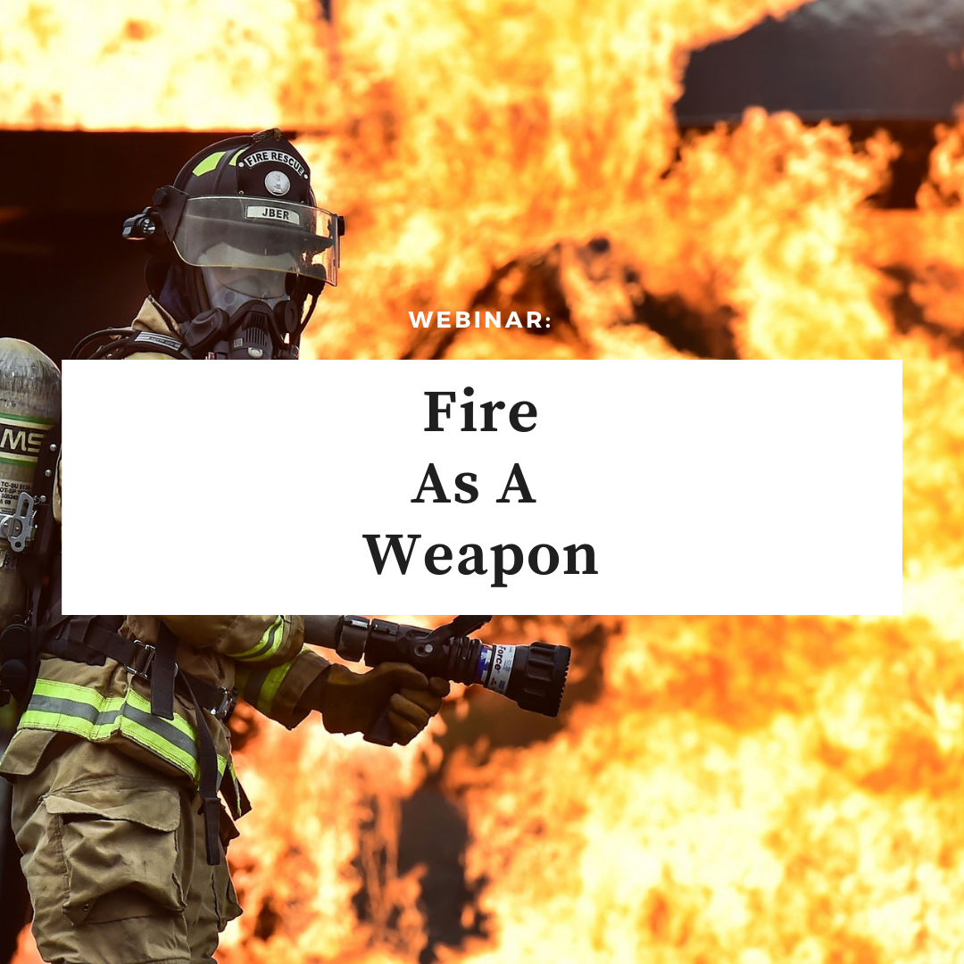 Fire as a Weapon