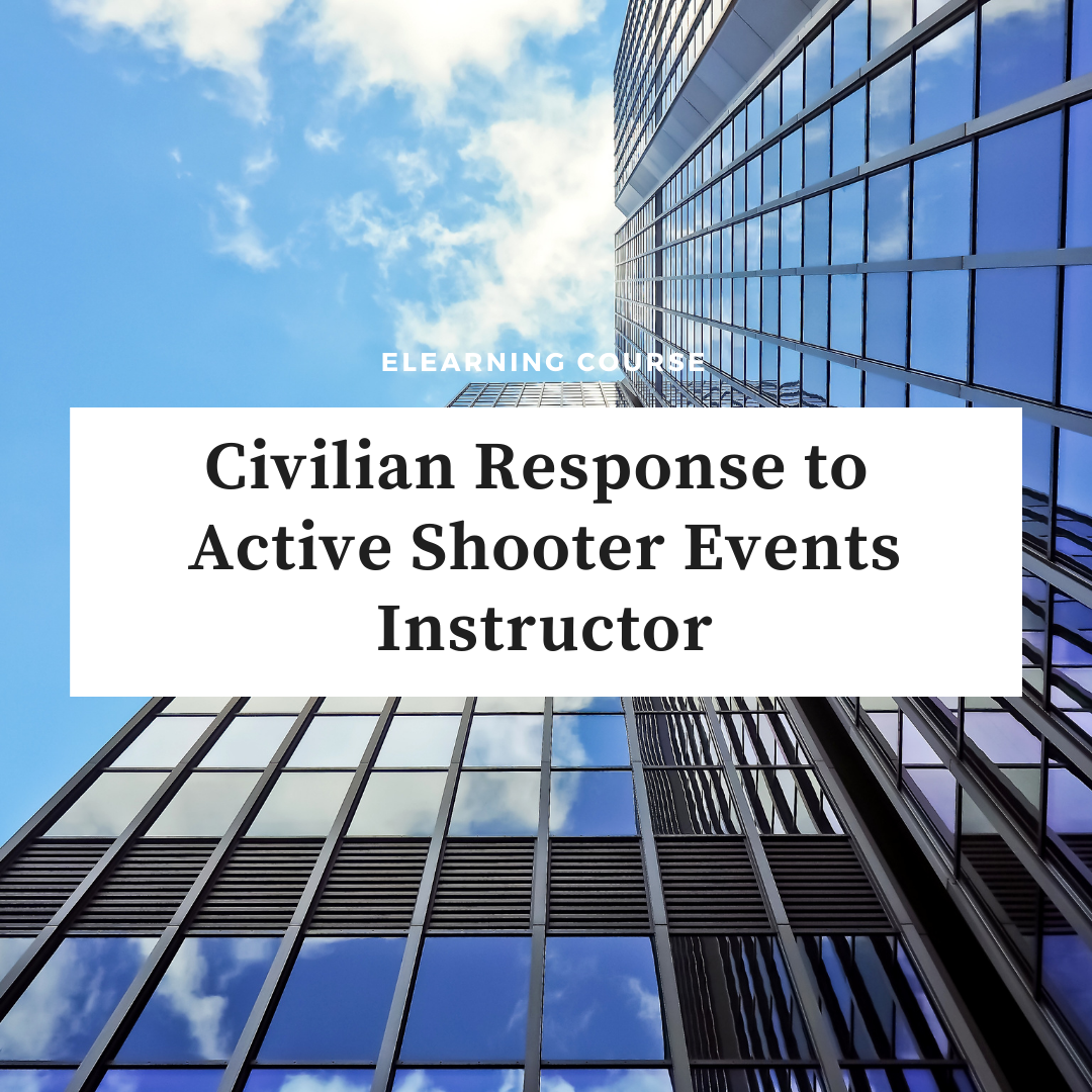 Civilian Response to  Active Shooter Events Instructor